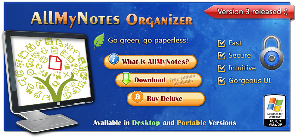 AllMyNotes Organizer - portable Document Management Software for Windows. Available in Deluxe and Lite editions :)